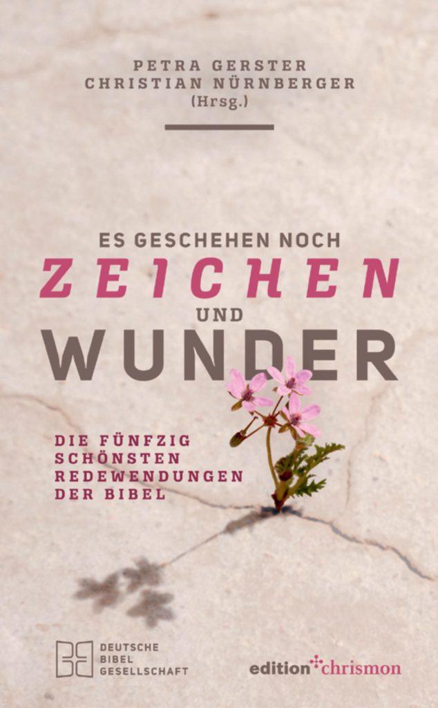 Es geschehen noch Zeichen und Wunder /  Ulrike Kriener liest aus der Bibel
