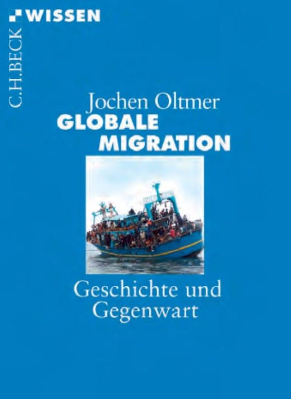Globale Migration und Flüchtlingskrise oder Ein- und Auswanderung in historischer Perspektive