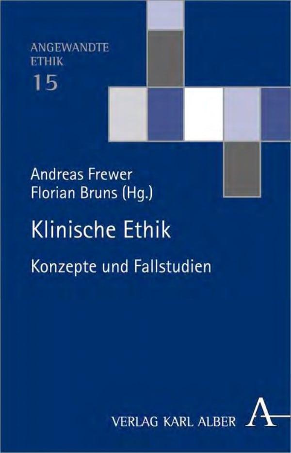 Klinische Ethik. Konzepte und Fallstudien