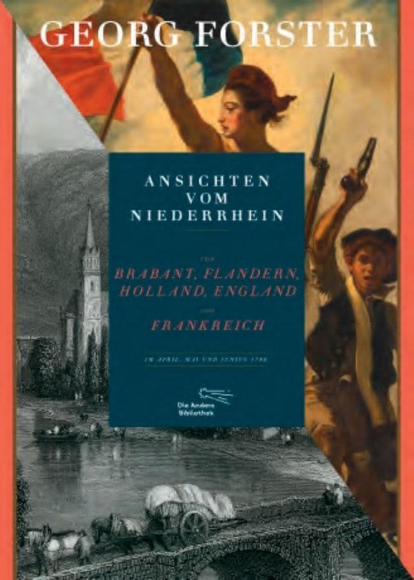 Georg Forster: Ansichten vom Niederrhein