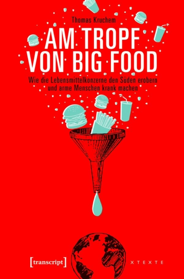 Am Tropf von Big Food